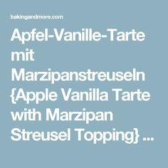 Apfel-Vanille-Tarte mit Marzipanstreuseln {Apple Vanilla Tarte with Marzipan Streusel Topping} – baking & more