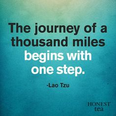 """""""The journey of a thousand miles begins with one step."""" - Lao Tzu #quotes #motivation"""