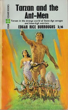Edgar Rice Burroughs: Tarzan and the ant-men. Four Square Books Cover art by Edward Mortelmans. Fantasy Book Covers, Best Book Covers, Book Cover Art, Fantasy Books, Fantasy Art, Science Fiction, Pulp Fiction Art, Pulp Art, Sci Fi Books
