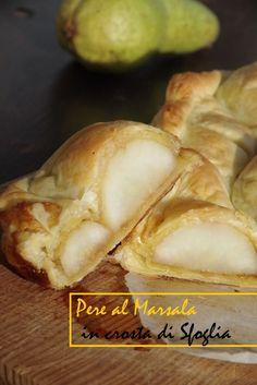 Tre ingredienti: Pere, Marsala e Sfoglia... Un dessert ideale