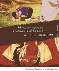 A single friend/Luffy/One piece One Piece Quotes, One Piece Images, Me Anime, Anime Manga, Otaku, Whats Wrong With Me, Anime Qoutes, Manga Quotes, Time Skip