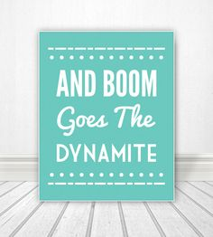 And Boom Goes The Dynamite Shower Print Wall by BentonParkPrints, $12.00