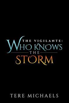 The Vigilante: Who Knows the Storm by Tere Michaels Superhero LGBT Romance