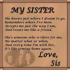 Sister Poems Poetry About Sisters Family Birthday Verses Quotes Sister Quotes Images, My Sister Quotes, Sister Poems, Family Quotes, Me Quotes, Quotes To Live By, Sister Sayings, Sister Pictures, Sister Cards