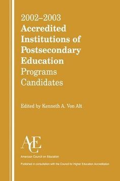 2002-2003 Accredited Institutions of Postsecondary Education Programs Candidates (Accredited Institutions of Postsecondary Education) by Kenneth Von Alt, http://www.amazon.com/dp/1573565865/ref=cm_sw_r_pi_dp_HNfmqb1PEYR24
