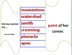 to reach the momentous, watershed, zenith, crowning, pinnacle, apex point of something