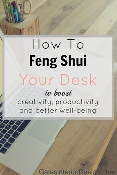 Here are some tips on How To Feng Shui Your Desk to boost productivity, organization and better well-being.   GatesInteriorDesign.com