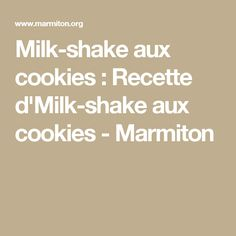 Milk-shake aux cookies : Recette d'Milk-shake aux cookies - Marmiton