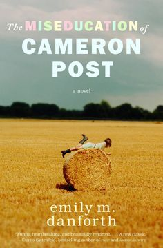 Why Students Should Definitely Read 'The Miseducation of Cameron Post'