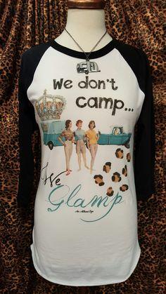 We Don't Camp...We Glamp Baseball Tee