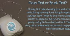 Floss or brush first ? Laser Dentistry, Cosmetic Dentistry, Dental Hygienist, Dental Implants, Wisdom Teeth Removal, Sedation Dentistry, Family Dentistry, Mouthwash, Oral Hygiene
