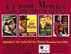 Classic Movies on the Big Screen, a benefit to help the South Yuba River State Park rebuild the historic Bridgeport bridge.  Coming to the Del Oro Theatre starting September 9th.