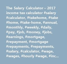 Tax Calculators   Take Home Pay Calculator  More Calculator