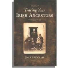 Tracing Your Irish Ancestors by John Grenham