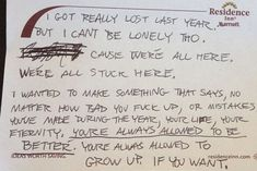 """donald glover's handwritten notes. """"i got really lost last year. but i can't be lonely tho. cause we're all here. we're all stuck here."""" makes me sad."""
