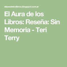 El Aura de los Libros: Reseña: Sin Memoria - Teri Terry
