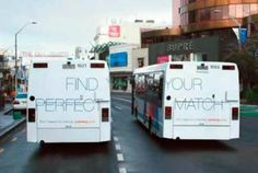 Clever Dating Website Bus Advertisement : Find Your Perfect Match Creative Advertising, Bus Advertising, Advertising Design, Advertising Campaign, Street Marketing, Brain Based Learning, Best Ads, Branding, Top Funny