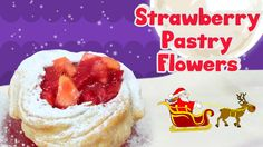 How To Make Christmas Strawberry Pastry Flowers