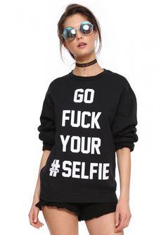 Laundry Room F*ck Your Selfie Sweatshirt in Black