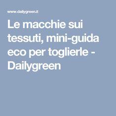 Le macchie sui tessuti, mini-guida eco per toglierle - Dailygreen