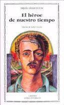 El Héroe de nuestro tiempo / Mijaíl Lérmontov ; edición de Isabel Vicente