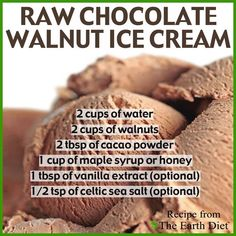 Raw Chocolate Walnut Ice Cream Dairy-Free, Gluten-Free, Processed Sugar Free Ingredients: 2 cups of water 2 cups of walnuts 2 tbsp of cacao . Raw Desserts, Frozen Desserts, Frozen Treats, Healthy Desserts, Raw Food Recipes, Vitamix Recipes, Healthy Foods, Free Recipes, Healthy Recipes