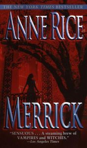 Merrick (Vampire Chronicles Series by Anne Rice Good Books, Books To Read, My Books, Saga, Anne Rice Books, Lestat And Louis, Witch Series, The Vampire Chronicles, Vampire Books