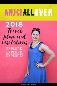 ANJCI ALL OVER | 2018 Travel Plan and Resolutions #travelplanning #anjciallover