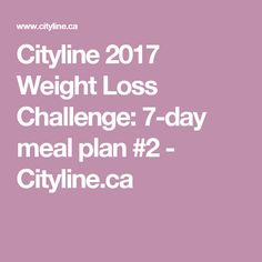 Joey Shulman makes the journey to a healthy + lean body a little easier with this balanced meal plan for the 2017 Cityline Weight Loss Challenge. Weight Loss Challenge, Weight Loss Meal Plan, Fast Weight Loss, How To Lose Weight Fast, Free Weight Loss Programs, Fat Burning Diet Plan, Weight Loss Juice, 7 Day Meal Plan, Best Weight Loss Supplement