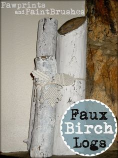 Paw Prints and Paintbrushes: Faux Birch Logs for Mantle Decor