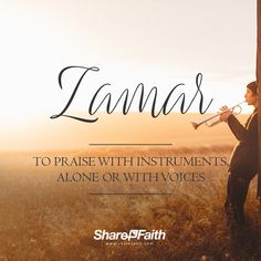 "Hebrew Words For Praise: Zamar - To praise with instruments, alone or with voices. ""Give thanks to the Lord with the lyre; Sing praises to Him with a harp of ten strings."" - Psalm 33:2"