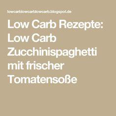 Low Carb Rezepte: Low Carb Zucchinispaghetti mit frischer Tomatensoße
