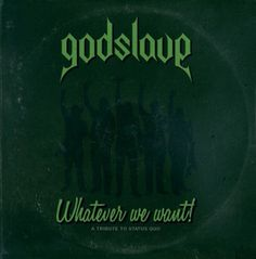 Godslave - Whatever we want! (A Tribute to Status Quo) 3.5/5 Sterne