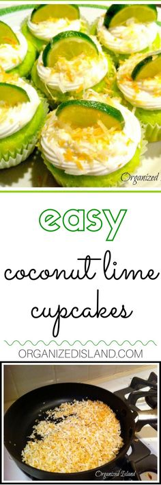 Easy coconut and lime cupcakes made from a boxed cake mix. Also includes a simple tutorial on toasting coconut on the stove-top. Luau Desserts, Tropical Desserts, Coconut Desserts, Coconut Lime Cupcakes, Tropical Cupcakes, Tropical Party, Easy Dinner Recipes, Easy Meals, Simple Recipes