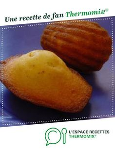 Madeleines Madeleines by VIDAL Séverine. A fan recipe to find in the Breads & Viennoiseries category on www.espace-recett …, of Thermomix®. Recipes For Beginners, Great Recipes, Favorite Recipes, Recipe Ideas, Nutella Macarons, Dessert Thermomix, Delicious Desserts, Dessert Recipes, Gourmet