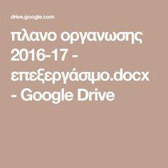 πλανο οργανωσης 2016-17 - επεξεργάσιμο.docx - Google Drive Google Drive, Education, Onderwijs, Learning