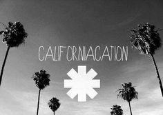 """Dream of Californication!""  Californication   RHCP"