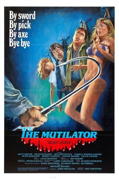 THE MUTILATOR (1984) A teenager who accidentally committed matricide finds himself being hunted together with his girlfriend and mates by his now crazed father. Directors: Buddy Cooper, John Douglass Writer: Buddy Cooper Stars: Matt Mitler, Ruth Martinez, Bill Hitchcock