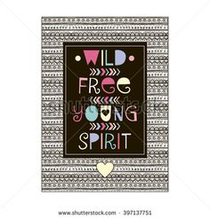 wild free young spirit, quote design, t-shirt print, aztec summer