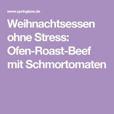 Weihnachtsessen ohne Stress: Ofen-Roast-Beef mit Schmortomaten