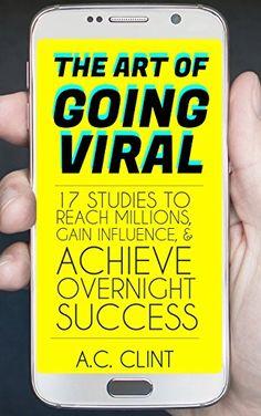 The Art of Going Viral: 17 Studies to Reach Millions, Gai... https://www.amazon.com/dp/B076DT9712/ref=cm_sw_r_pi_dp_x_ozz7zbRRE0QJW