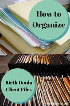 How to Organize Birth Doula Client Files - www.inspiredbirthpro.com