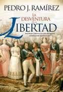 DescargarLa desventura de la libertad – Pedro J. Ramírez - [ EPUB / MOBI / FB2 / LIT / LRF / PDF ]