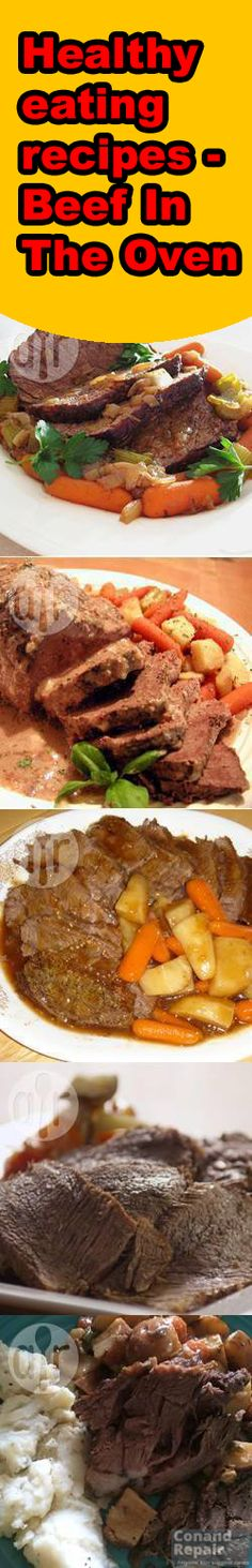 Healthy eating recipes - Beef In The Oven. #Healthy #eating #recipes