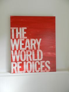 the weary world rejoices - oh holy night - Christmas carol lyrics - Christmas canvas sign - hand painted canvas - 16x20x1.5 - red - word art. $65.00, via Etsy.