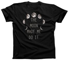 Men's The Moon Made Me Do It T-Shirt - Funny Lunar Cycle Shirt. $25.00 from #Boredwalk, plus free U.S. shipping! Click to purchase!