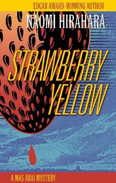 Strawberry Yellow ($6.39 Kindle, $1.99 B), the fifth title in the Mas Arai series by Edgar-winner Naomi Hirahara [Prospect Park Books], is the Nook Daily Find.
