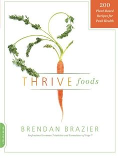 Thrive Foods: 200 Plant-Based Recipes for Peak Health - http://darrenblogs.com/2016/06/thrive-foods-200-plant-based-recipes-for-peak-health/