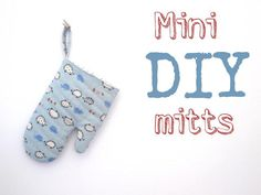 DIY Oven Mitt : Sew Yummy: Mini Mitts Tutorial