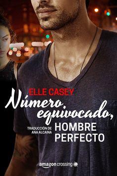 Número equivocado, hombre perfecto (Bourbon Street Boys nº 1) eBook: Elle Casey, Ana Alcaina: Amazon.es: Tienda Kindle